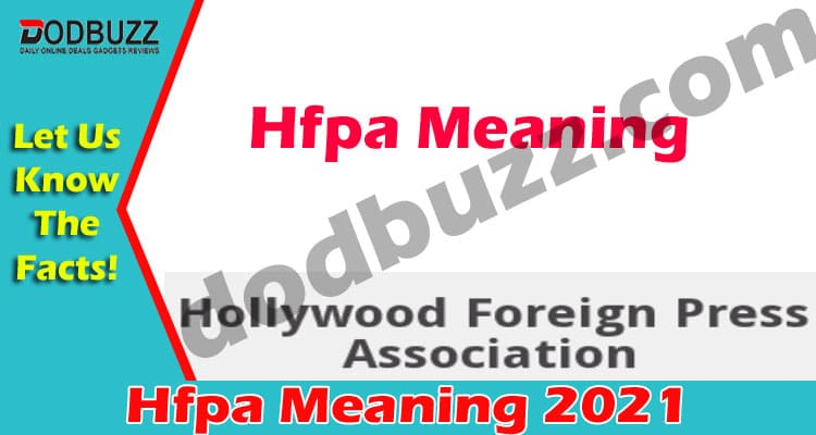 Hfpa Meaning 2021