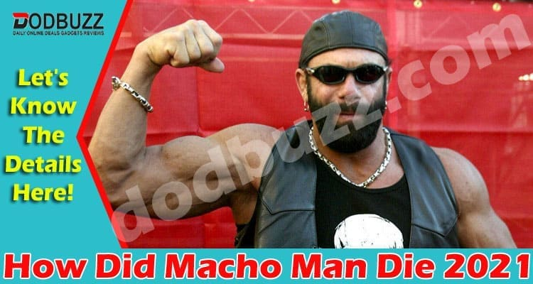 How Did Macho Man Die (May) Checkout Details Now!