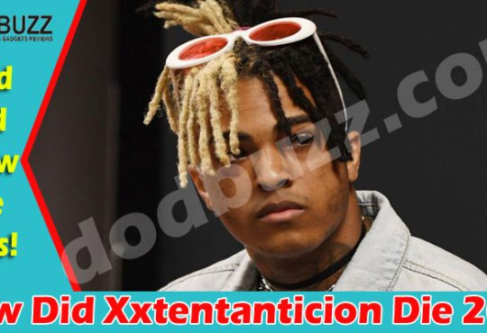 How Did Xxtentanticion Die (May) Checkout Details Now!