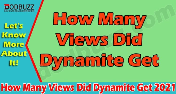 How Many Views Did Dynamite Get 2021