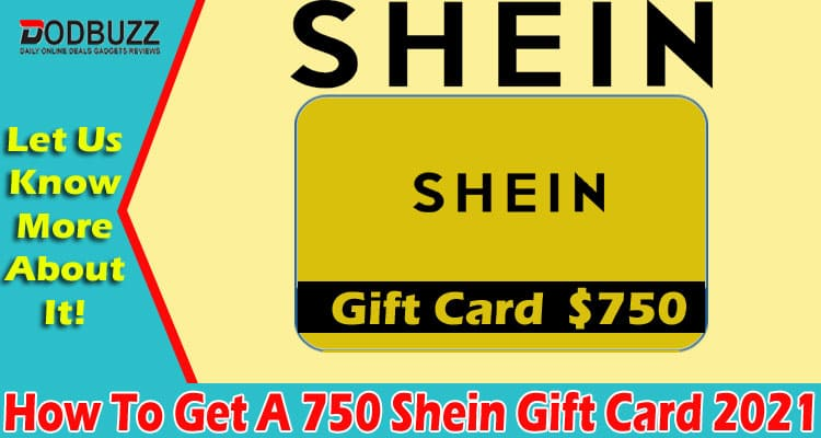 How To Get A 750 Shein Gift Card ( (May 2021) Read Now!
