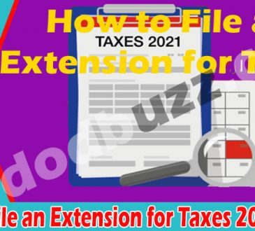 How to File an Extension for Taxes 2020 - 2021 {May} See!