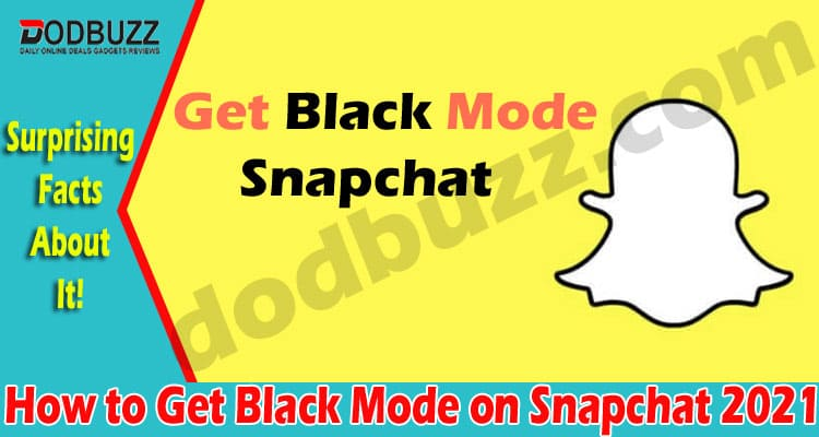 How to Get Black Mode on Snapchat 2021