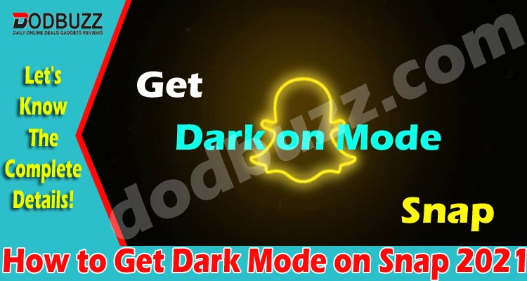 How to Get Dark Mode on Snap {May} Read In Detail!