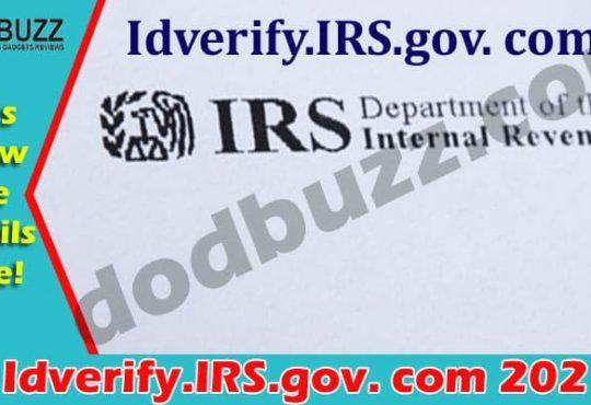 Idverify.IRS.gov. com (May 2021) Get Informed Here!