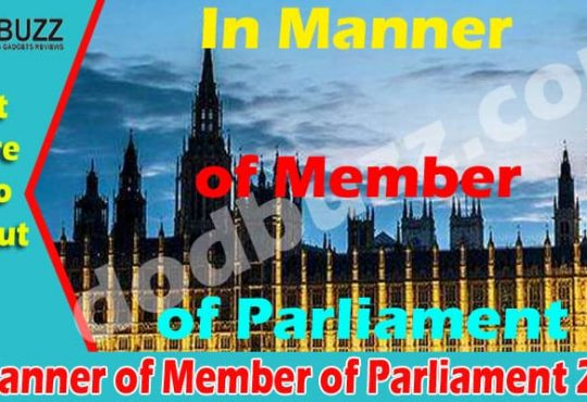 In Manner of Member of Parliament {May 2021} Read It!
