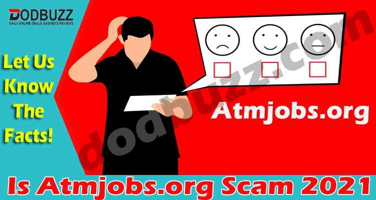 Is Atmjobs.org Scam 2021