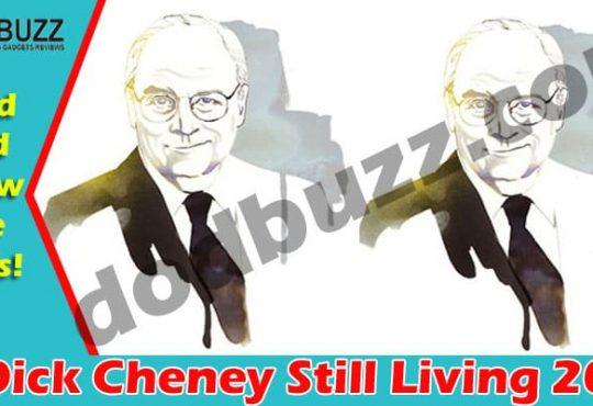 Is Dick Cheney Still Living 2021
