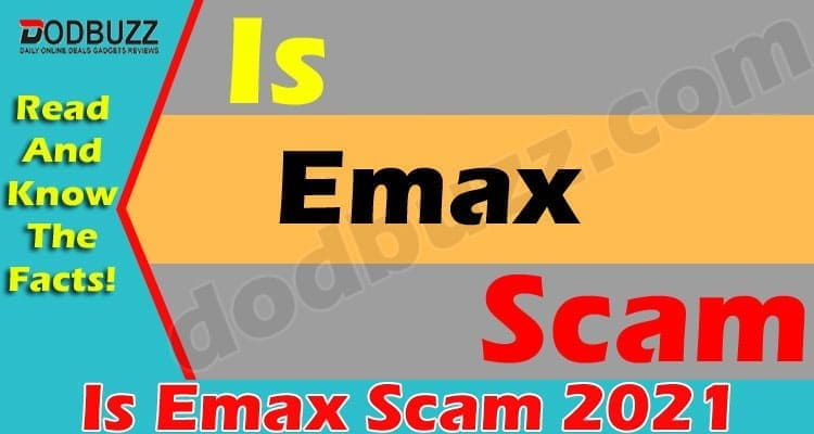 Is Emax Scam (May 2021) Get The Complete Insight Here!