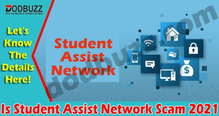 Is Student Assist Network Scam 2021