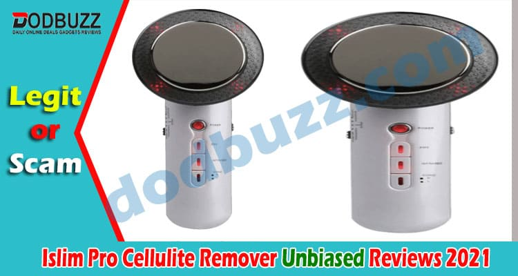 Islim Pro Cellulite Remover Reviews (May) Legit Or Scam!