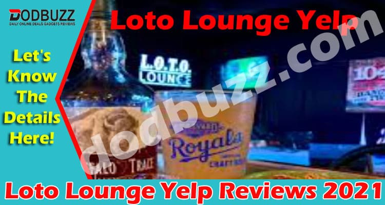 Loto Lounge Yelp Reviews (May) Complete Information!
