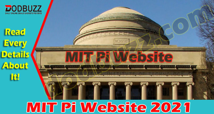MIT Pi Website {May 2021} Read And Understand The Facts!