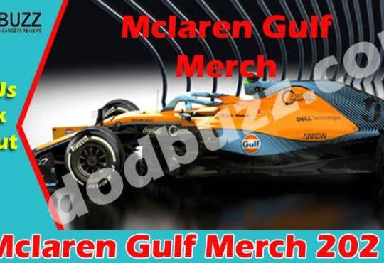 Mclaren Gulf Merch (May 2021) Get Complete Insight!