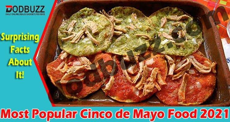 Most Popular Cinco de Mayo Food 2021