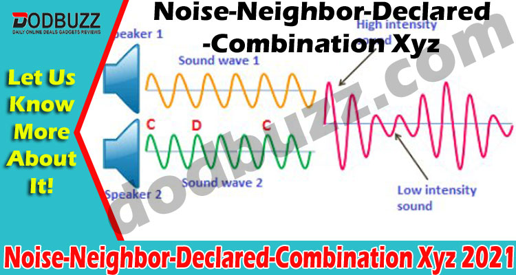 Noise-Neighbor-Declared-Combination Xyz (May) Details!