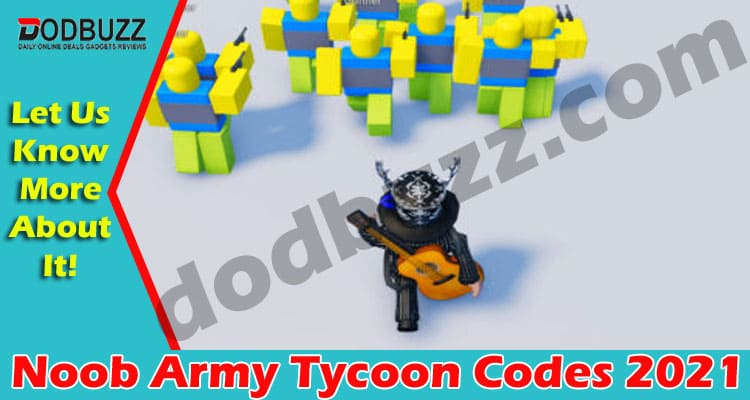 Noob Army Tycoon Codes 2021.