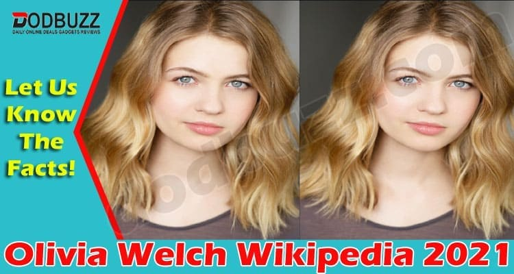 Olivia Welch Wikipedia (May 2021) Know Here About Her!