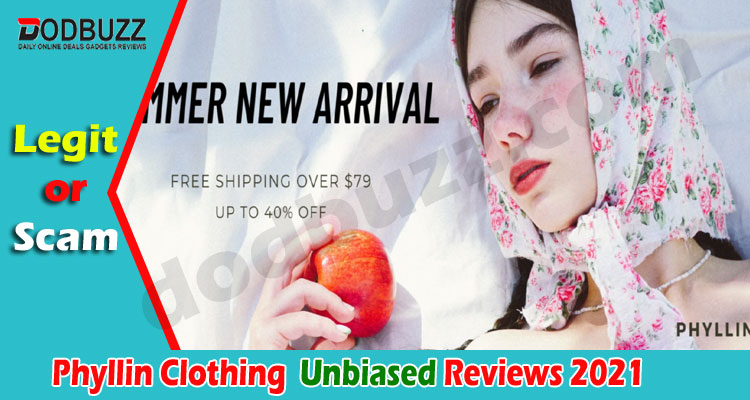 Phyllin Clothing Reviews {May 2021} Is It A Legit Site