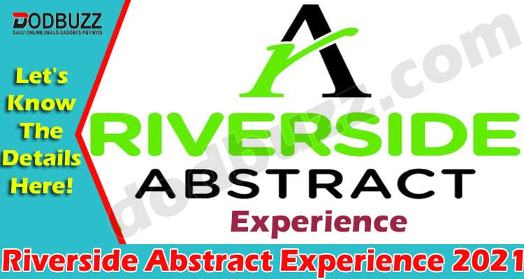 Riverside Abstract Experience (May) Check Details Here!