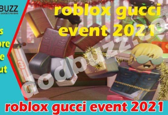 Roblox gucci event 2021 dodbuzz