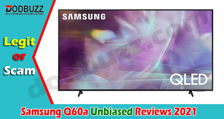 Samsung Q60a Review (May) Check If It Is Legit Or Scam!