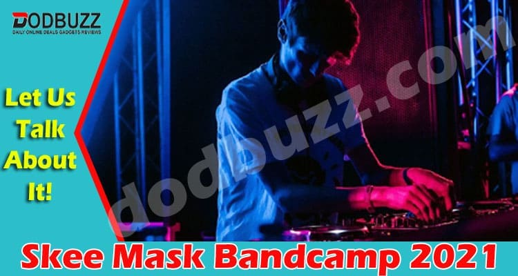 Skee Mask Bandcamp (May 2021) Curious to Know, Go Ahead!