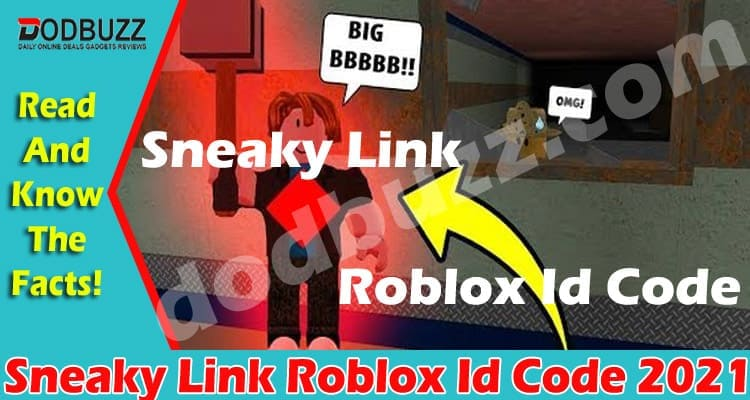Sneaky Link Roblox Id Code (May) Check The Way Below!