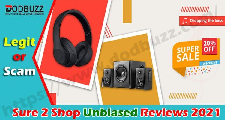 Sure 2 Shop Reviews Dodbuzz