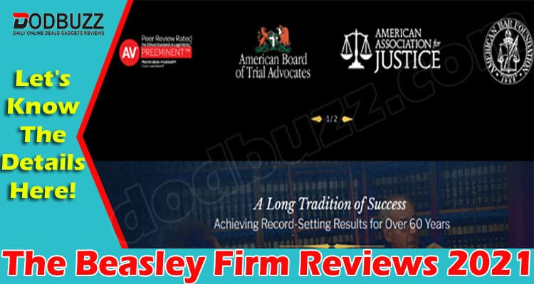 The Beasley Firm Reviews (May) Let's Know About Law Firm