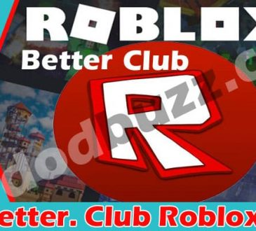 The Better. Club Roblox 2021 Dodbuzz