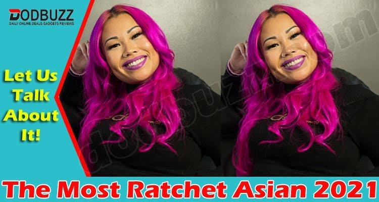 The Most Ratchet Asian (May) All You Need To Know!