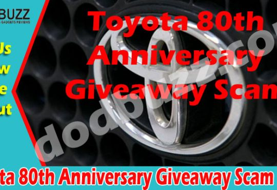 Toyota 80th Anniversary Giveaway Scam 2021