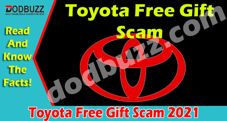Toyota Free Gift Scam (May 2021) A Scam You Must Know!