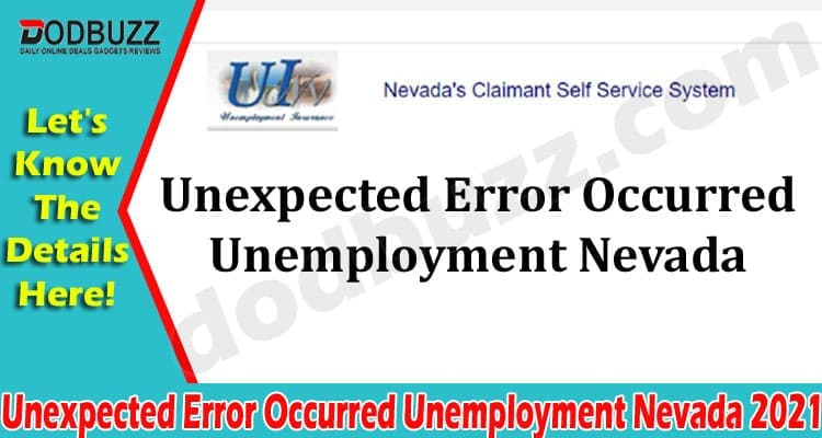Unexpected Error Occurred Unemployment Nevada 2021.