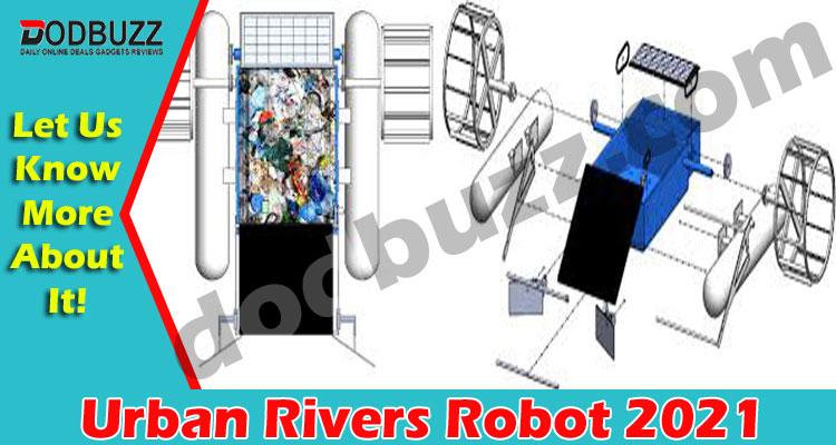 Urban Rivers Robot (May 2021) River-Cleaning Trashbot!
