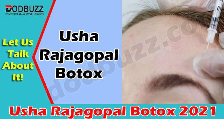 Usha Rajagopal Botox (May) Let Us Know About It Here!
