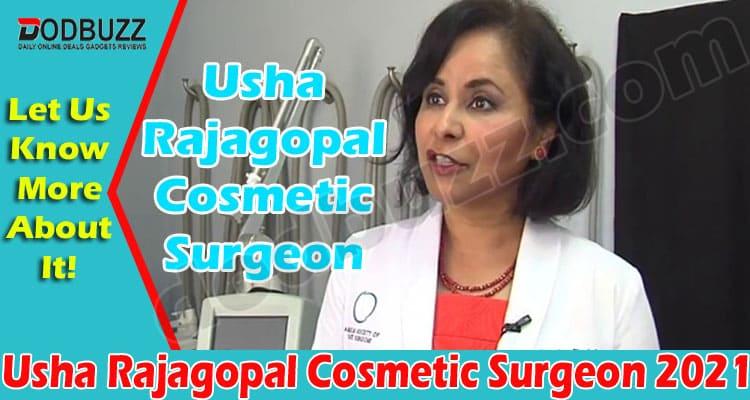 Usha Rajagopal Cosmetic Surgeon (May) Get Details Here! 2021.