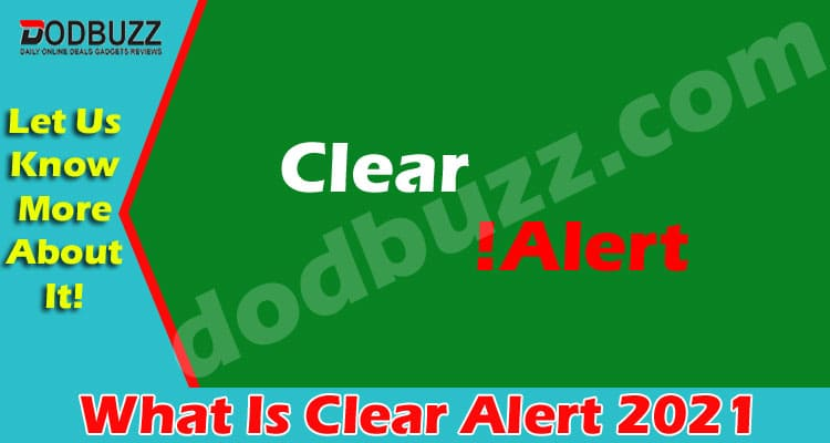 What Is Clear Alert 2021