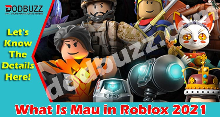 What Is Mau in Roblox 2021