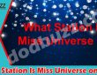 What Station Is Miss Universe on (May) Read The News!