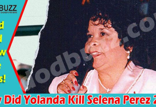 Why Did Yolanda Kill Selena Perez