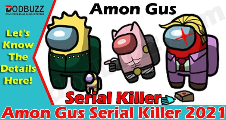 Amon Gus Serial Killer (June) All You Need To Know!