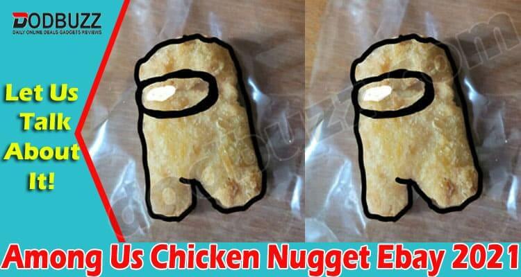 Among Us Chicken Nugget Ebay (June) Details Inside!