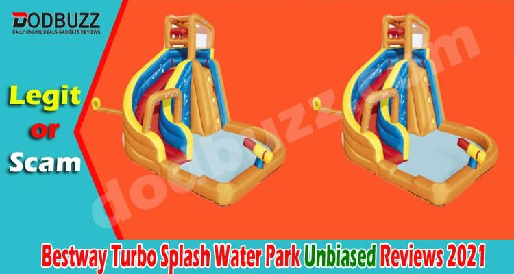Bestway Turbo Splash Water Park Review {Jun} Is legit