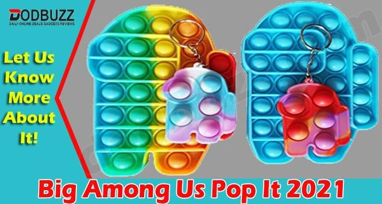 Big Among Us Pop It {June} Check All The Details Below!