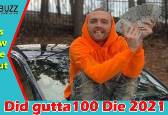 Did Gutta100 Die (June) Let Us Know The Truth Here!