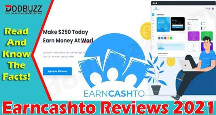 Earncashto Reviews (June 2021) Read Detail Information!
