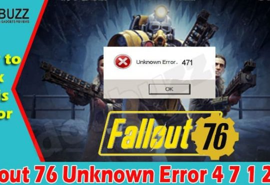 Fallout 76 Unknown Error 4 7 1 (June) Know How To Fix It