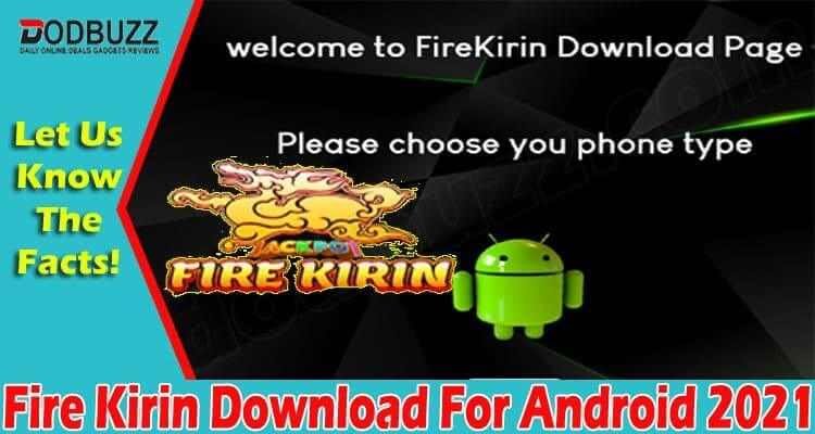 Fire Kirin Download For Android 2021